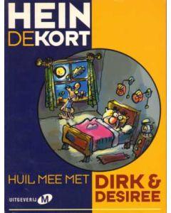 DIRK EN DESIREE: HUIL MEE MET DIRK EN DESIREE (HEIN DE KORT)